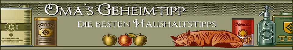 Oma&#039;s Geheimtipp &#8211; die besten Haushaltstipps